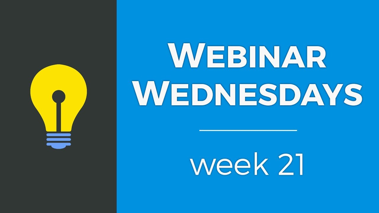 Webinar Wednesday 21 <small>– July 26, 2017</small>