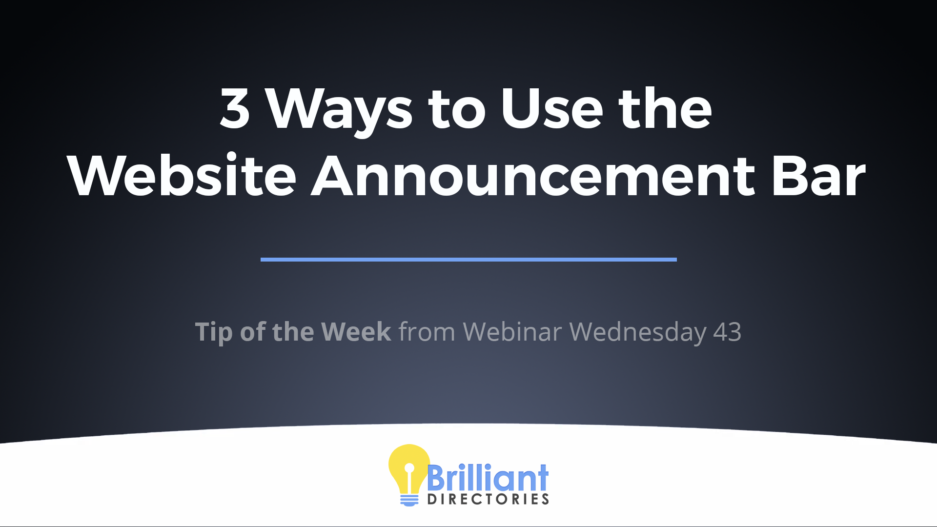 https://www.brilliantdirectories.com/blog/how-to-add-announcement-notification-messages-at-the-top-of-your-website-directory-website-tips