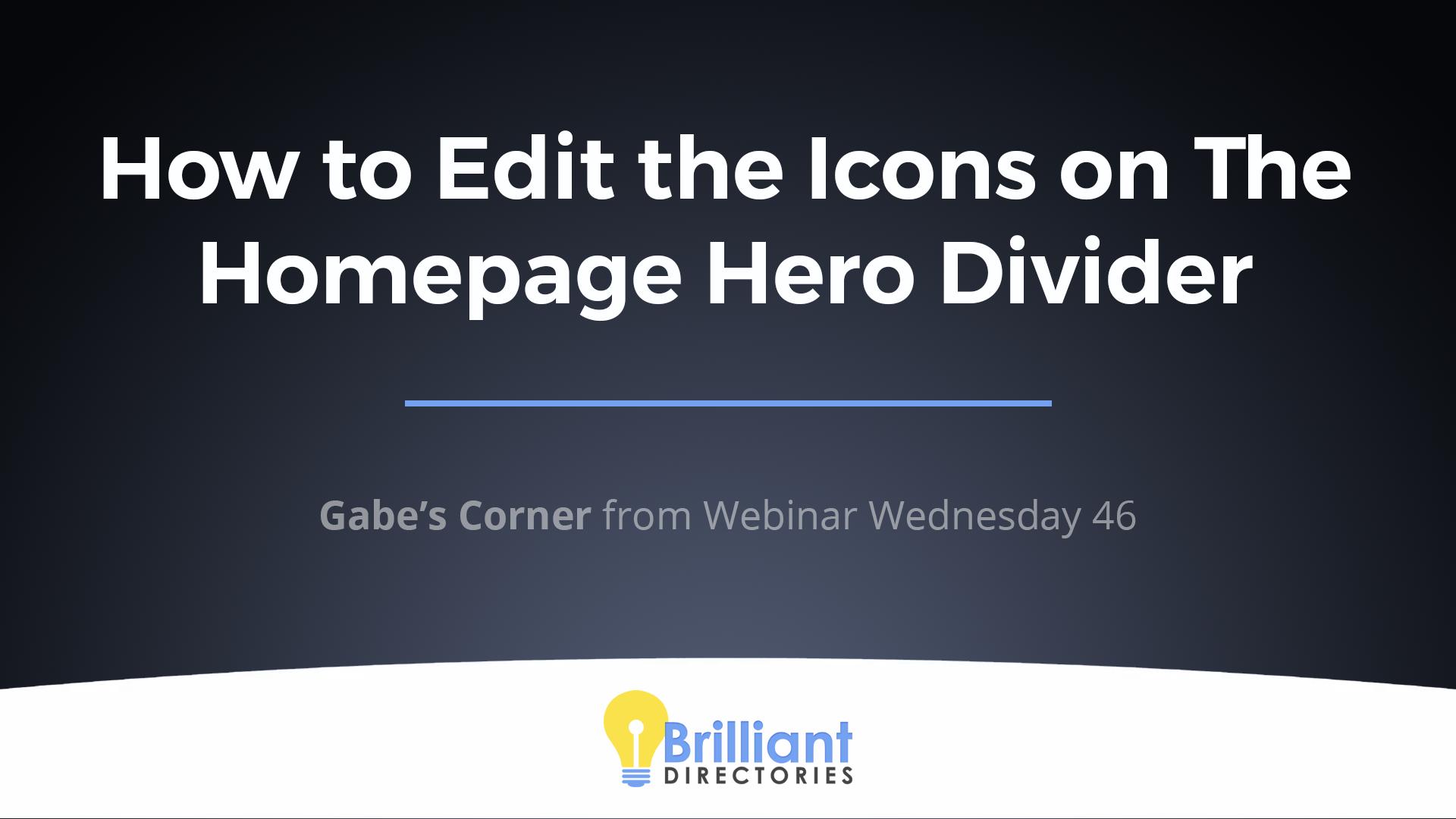https://www.brilliantdirectories.com/blog/edit-homepage-hero-divider-icons-popular-how-tos
