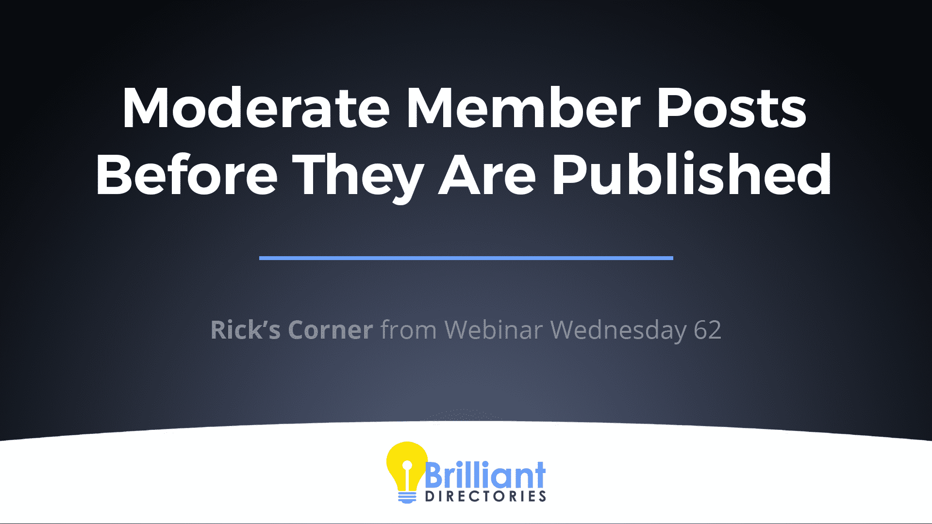 https://www.brilliantdirectories.com/blog/how-to-moderate-posts-from-members-before-they-are-published-in-your-directory