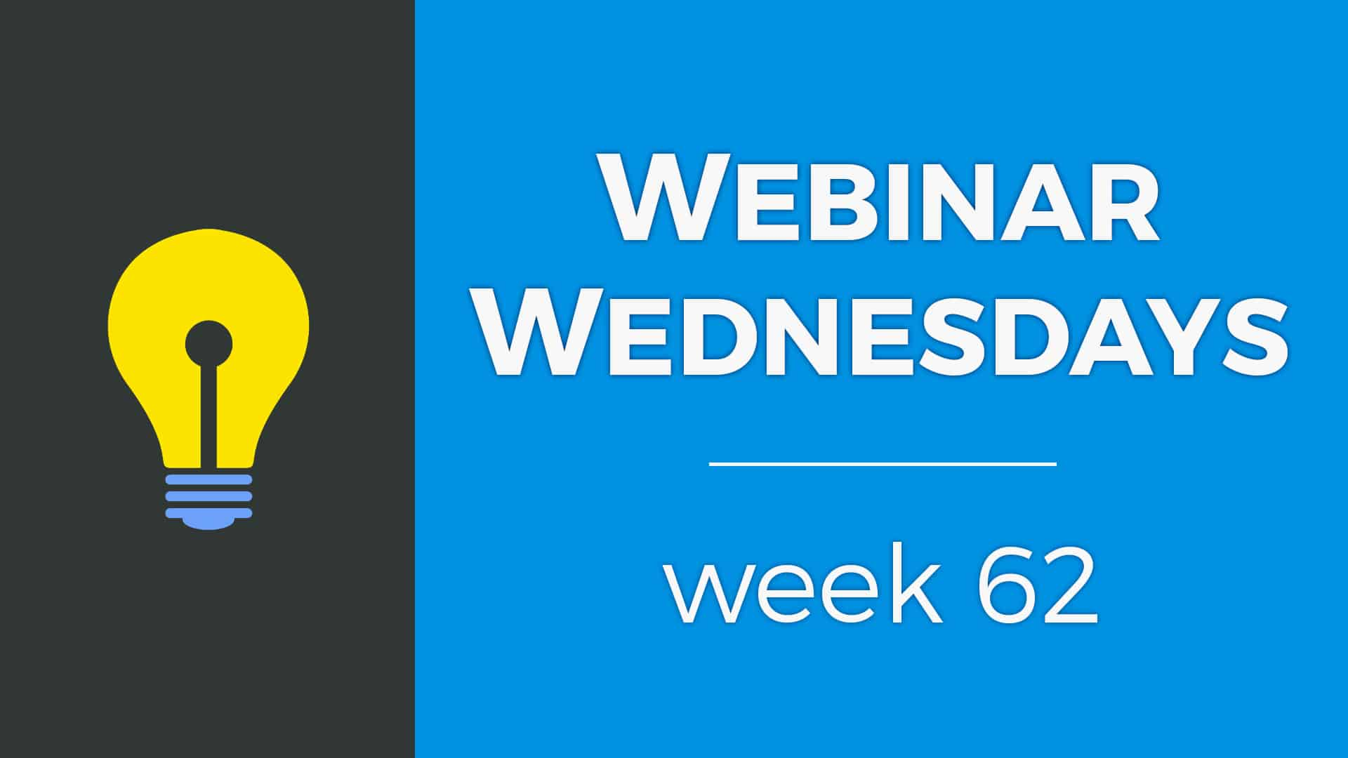 Webinar Wednesday 62 <small>– April 10, 2019</small>