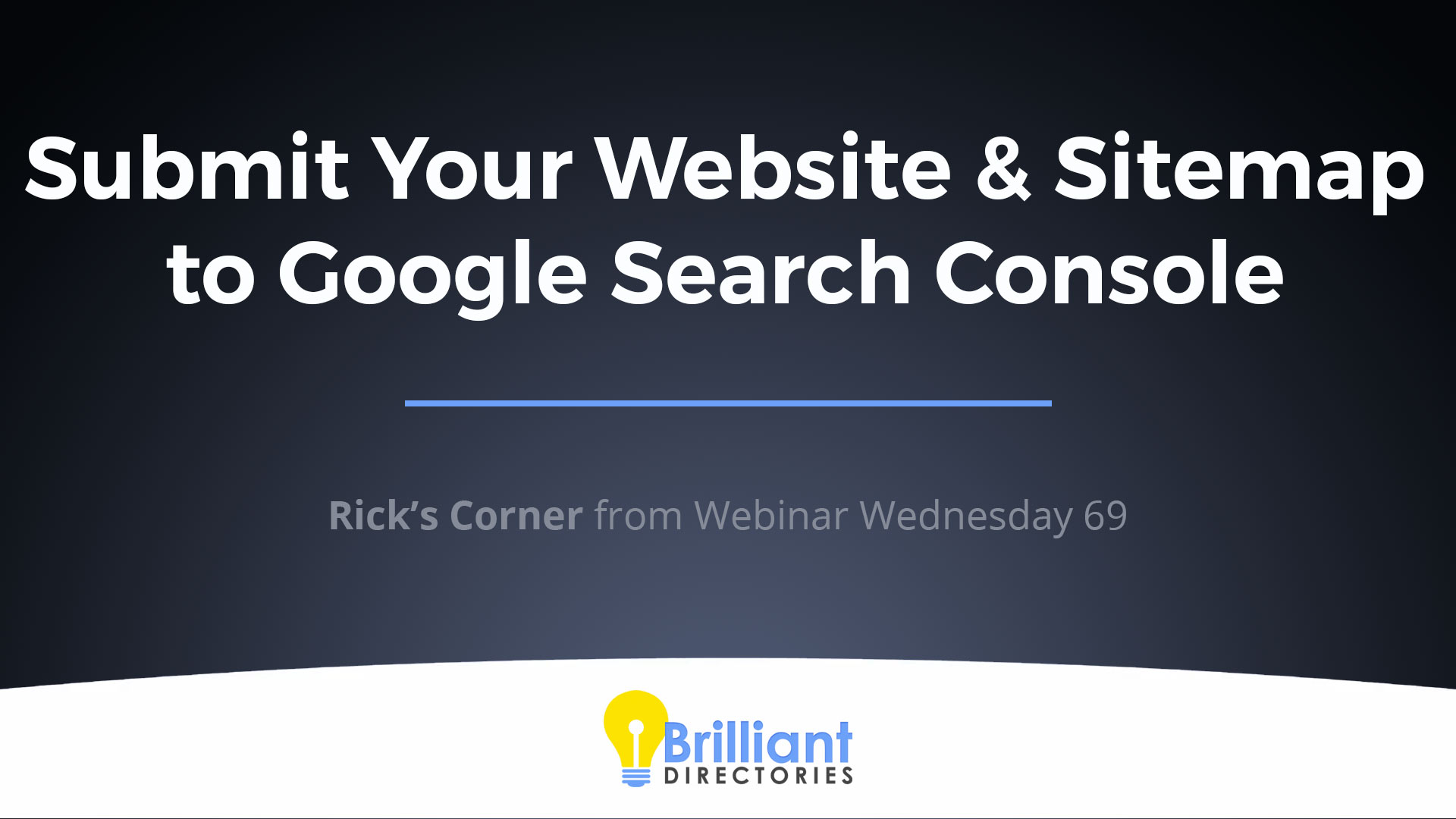 https://www.brilliantdirectories.com/blog/how-to-submit-your-website-and-sitemap-to-google-search-console