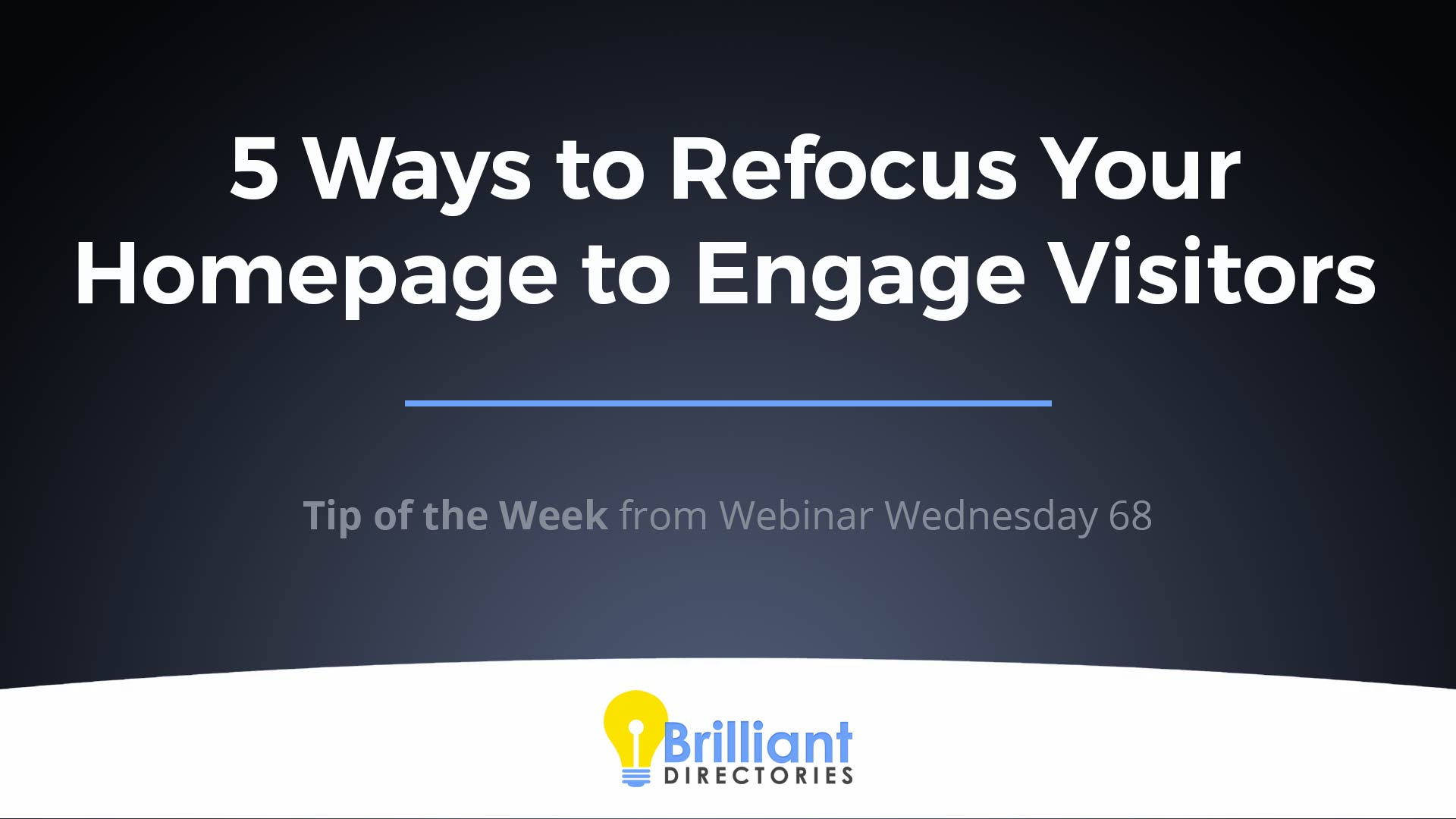 5 Ways to Refocus Your Homepage to Engage Your Website Visitors