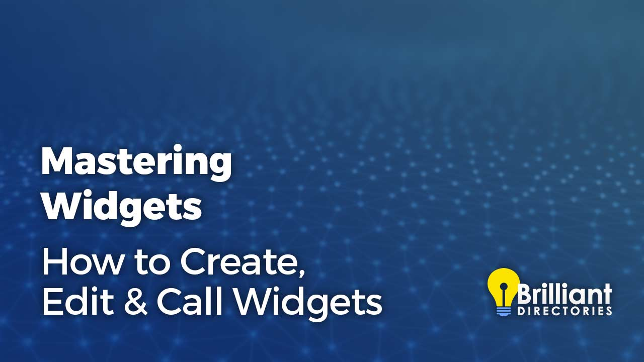 Mastering Widgets – How to Create, Edit & Call Widgets