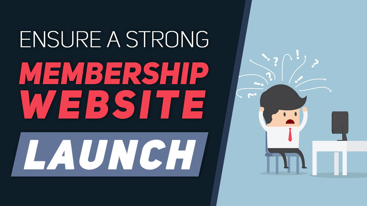 Did You Have a Weak Membership Website Launch?