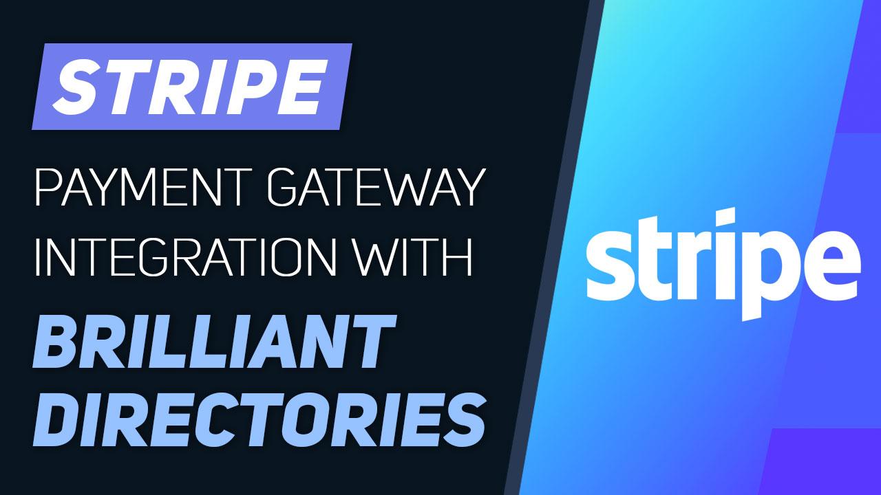 https://www.brilliantdirectories.com/blog/integrate-stripe-payment-gateway-with-your-brilliant-directories-website