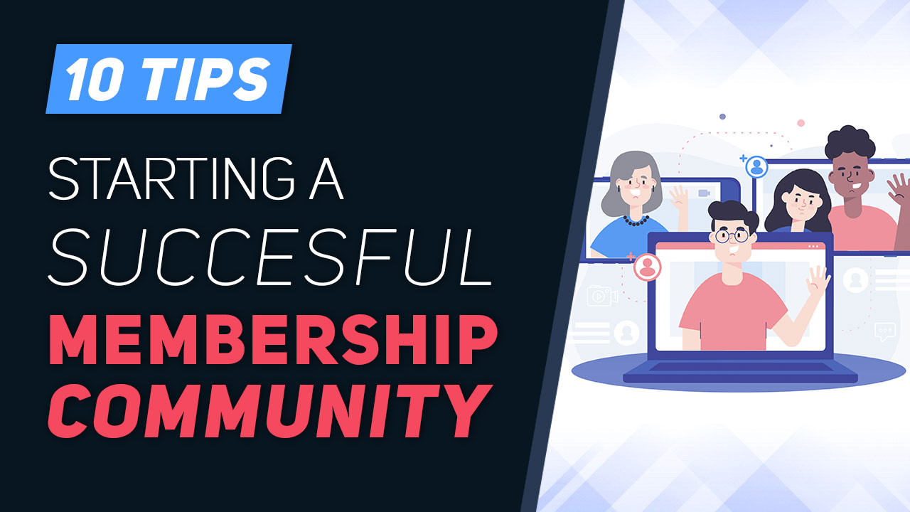 https://www.brilliantdirectories.com/blog/10-tips-for-starting-a-successful-membership-community