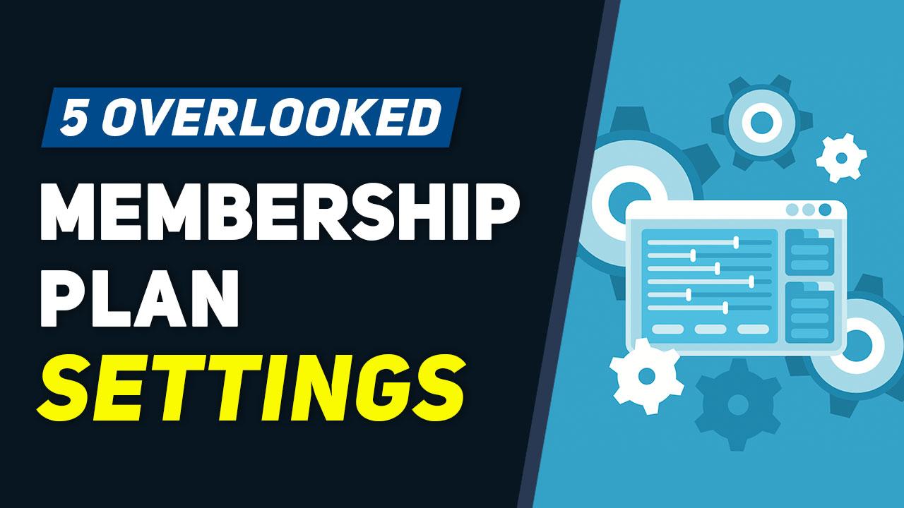 https://www.brilliantdirectories.com/blog/top-5-overlooked-membership-plan-settings