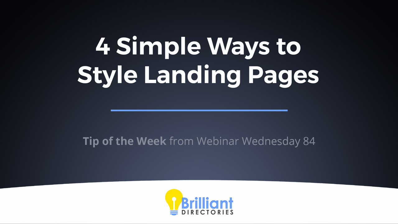 https://www.brilliantdirectories.com/blog/4-simple-ways-to-style-landing-pages