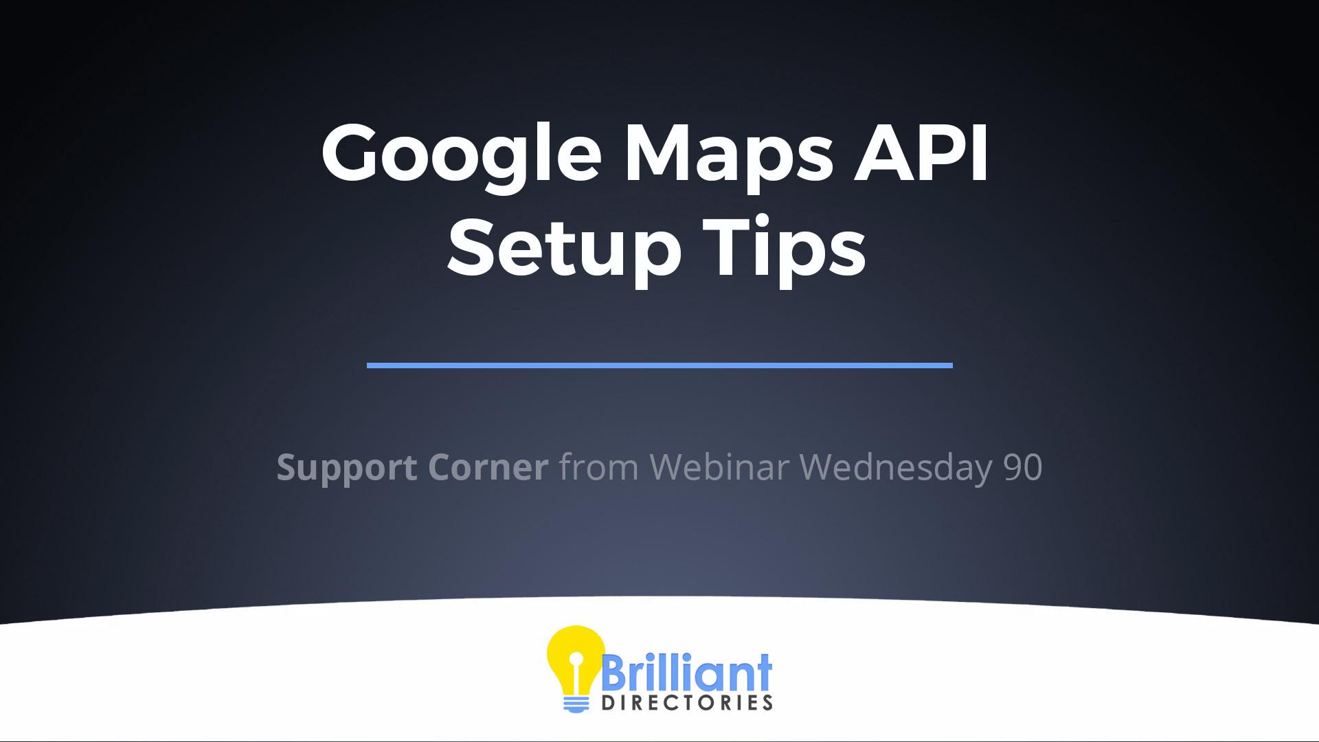 https://www.brilliantdirectories.com/blog/google-maps-api-setup-troubleshooting