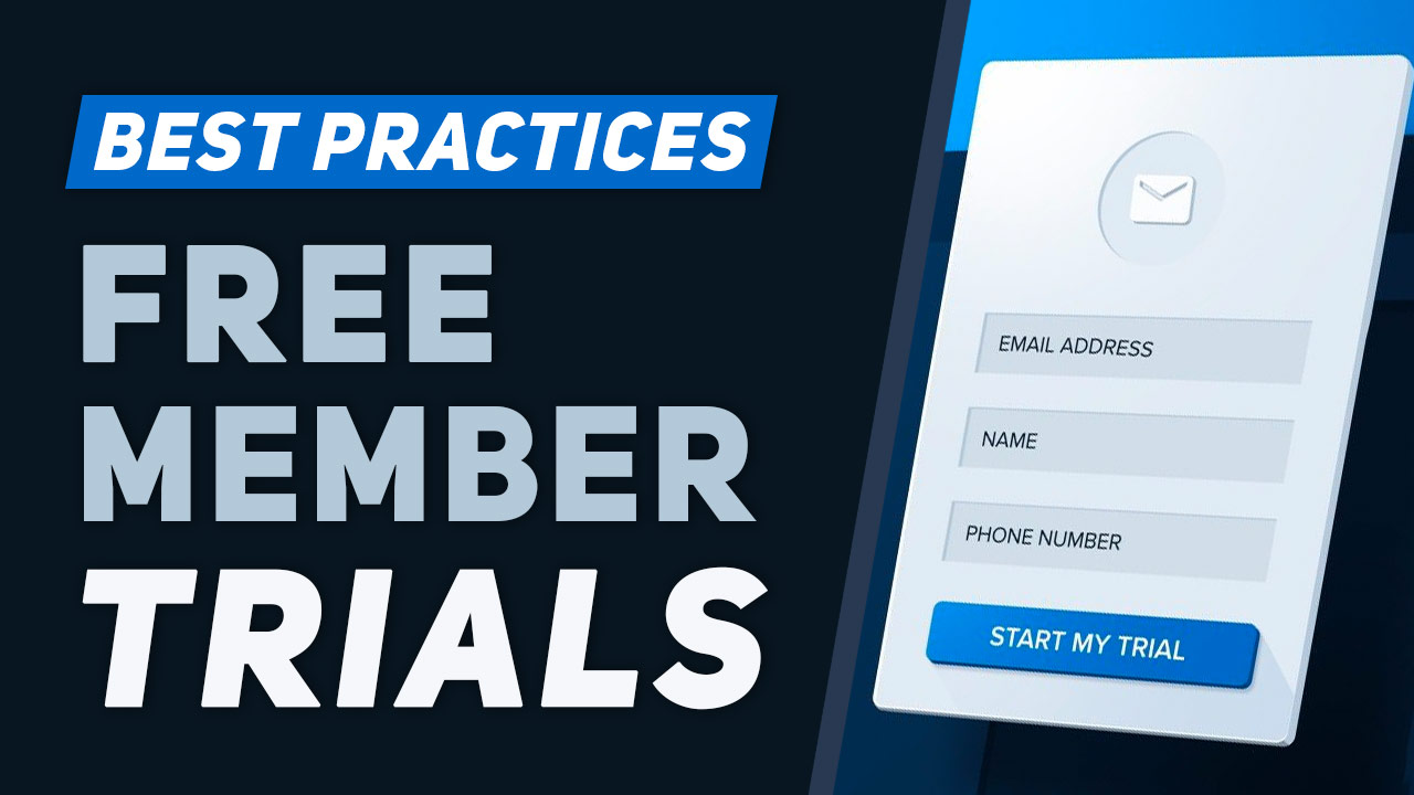4 Best Practices for Offering Free Membership Trials