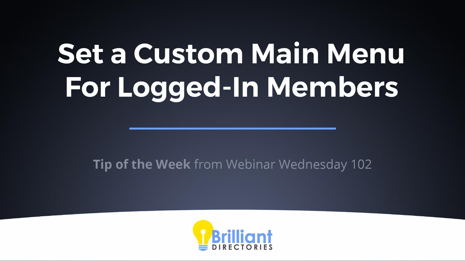 https://www.brilliantdirectories.com/blog/set-a-custom-main-menu-for-logged-in-members