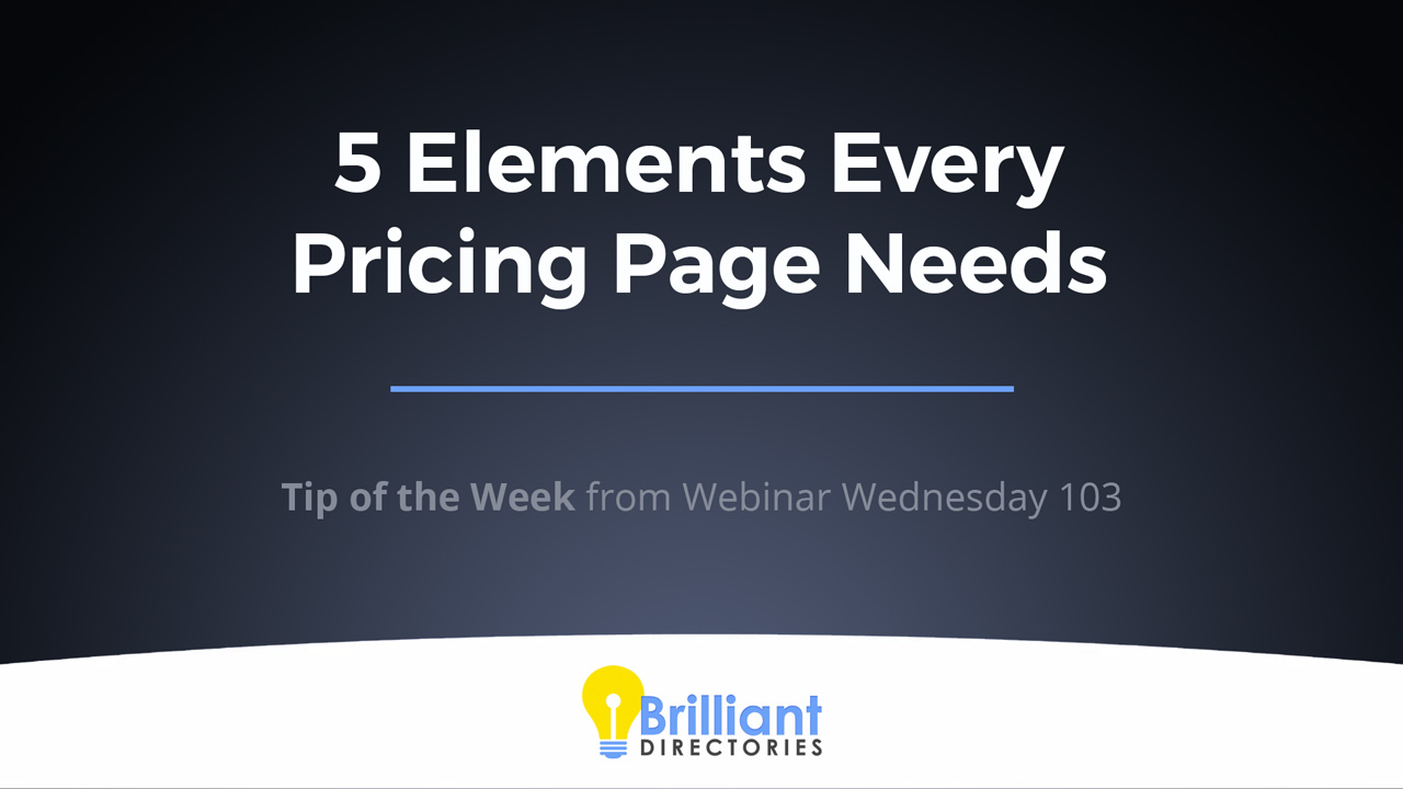 https://www.brilliantdirectories.com/blog/5-elements-every-membership-pricing-page-needs