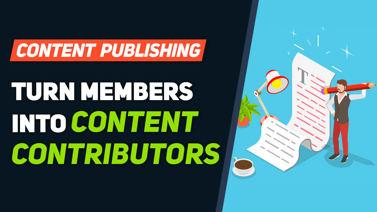 Wake Up Your Community: Convert Inactive Members Into Top Content Contributors