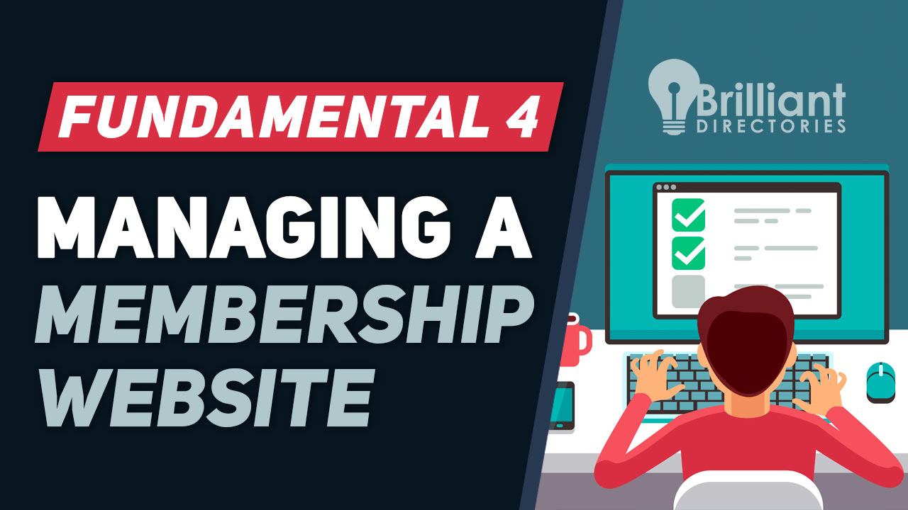 https://www.brilliantdirectories.com/blog/fundamental-4-tips-to-effectively-run-your-membership-website
